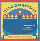 The Lights of Hanukkah by Bob Schoen