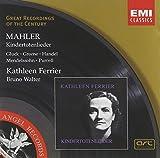 Kathleen Ferrier - Mahler ~ Kindertotenlieder & Gluck ~ Greene ~ Handel ~ Mendelssohn ~ Purcell / Baillie, Moore, B. Walter
