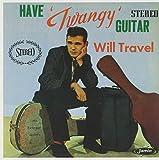 Have 'Twangy' Guitar Will Travel lyrics