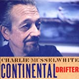 Continental Drifter  Charlie Musselwhite  Manolo Likes!  Click!