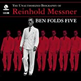 The Unauthorized Biography of Reinhold Messner (1999) (Album) by Ben Folds Five