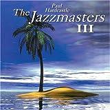 PAUL HARDCASTLE The Jazzmasters III album cover