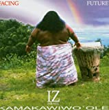Facing Future by Israel Kamakawiwo'ole   Manolo Adores!  Click!
