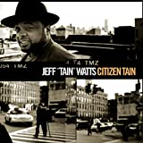 "Citizen Tain by Jeff ""Tain"" Watts"