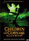 Children of the Corn 666: Isaac's Return part of Children of the Corn