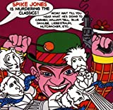 Spike Jones Is Murdering the Classics lyrics