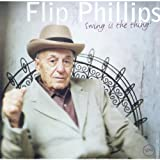 Swing is the Thing by Flip Phillips