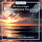 The Voices Of Angels - 100 Heavenly Classics…