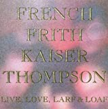 Live, Love, Larf & Loaf [John French/Fred Frith/Henry Kaiser/Richard Thompson] (1987)