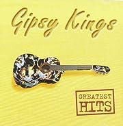 The Gipsy Kings - Greatest Hits de Gipsy…