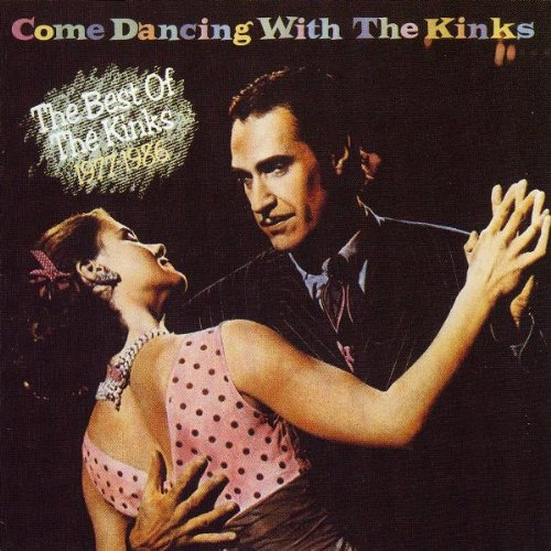Come Dancing With the Kinks: The Best of the Kinks 1977-1986 [2000]