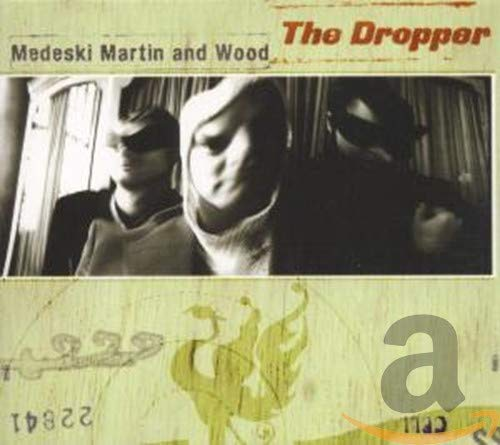 Medeski Martin & Wood: The Dropper