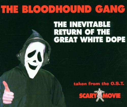 Inevitable Return of the Bloodhound Gang