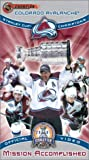 Mission Accomplished - Colorado Avalanche 2001 Stanley Cup Champions