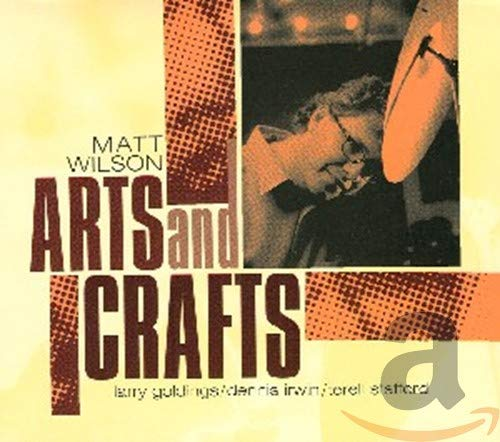 Matt Wilson Arts And Crafts Cd