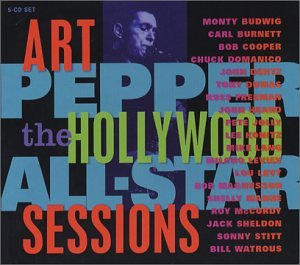 Art Pepper: The Hollywood All-Star Sessions