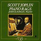 Scott Joplin: Piano Rags by Joshua Rifkin
