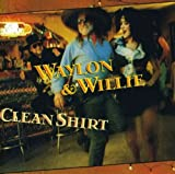Clean Shirt [with Waylon Jennings] (1991)