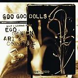 Goo Goo Dolls What I Learned About Ego, Opinion, Art & Commerce Album Lyrics