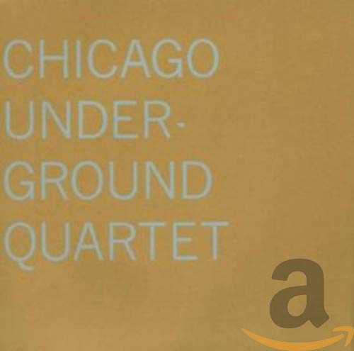Album Chicago Underground Quartet by Chicago Underground Quartet