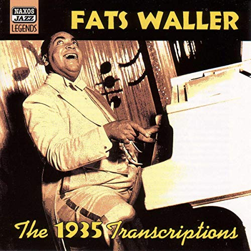 The 1935 Transcriptions by Fats Waller