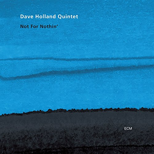 Not For Nothin' by Dave Holland