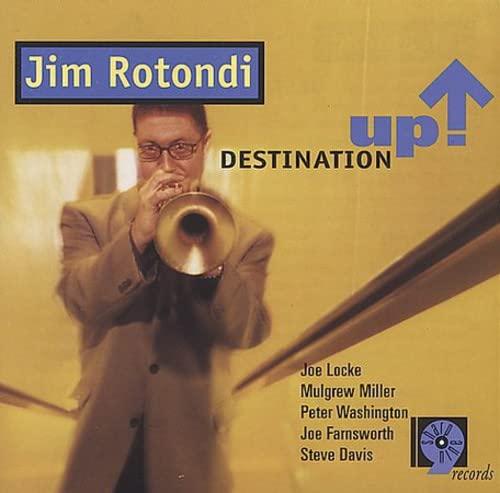 Album Destination Up by Jim Rotondi