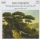 Boccherini: String Quartets, Opp. 32 and 39…