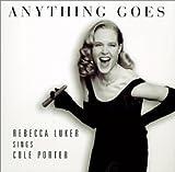 Anything Goes: Rebecca Luker Sings Cole Porter (1996)