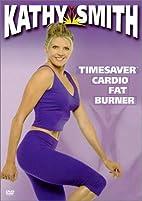Kathy Smith - Timesaver Cardio Fat Burner