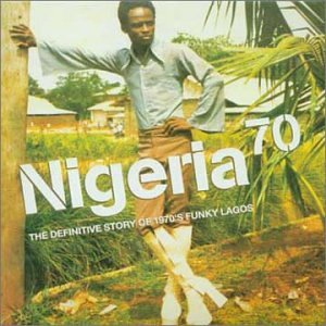 "Read ""Nigeria 70: The Definitive Story of Funky Lagos"" reviewed by AAJ Staff"