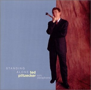 Ted Piltzecker: Standing Alone