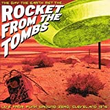 The Day the Earth Met the Rocket From the Tombs lyrics