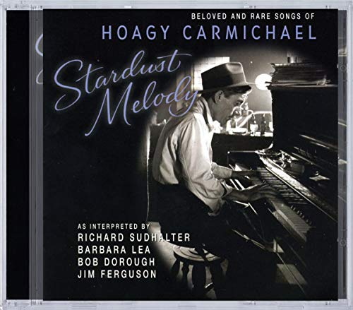 """Read """"Stardust Melodies: The Rare and Beloved Songs of Hoagy Carmichael"""" reviewed by C. Michael Bailey"""