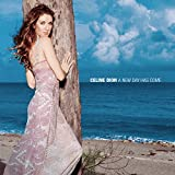 Celine Dion New Day Has Come Album Lyrics