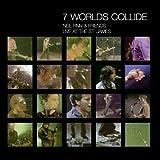 7 Worlds Collide (Live at the St. James) lyrics