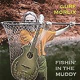 Fishin' In The Muddy lyrics