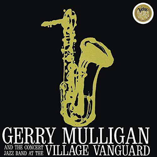 Gerry Mulligan and the Concert Jazz Band: Gerry Mulligan at the Village Vanguard
