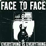 Face To Face Everything Is Everything Album Lyrics