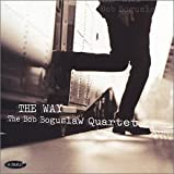 The Bob Boguslaw Quartet: The Way