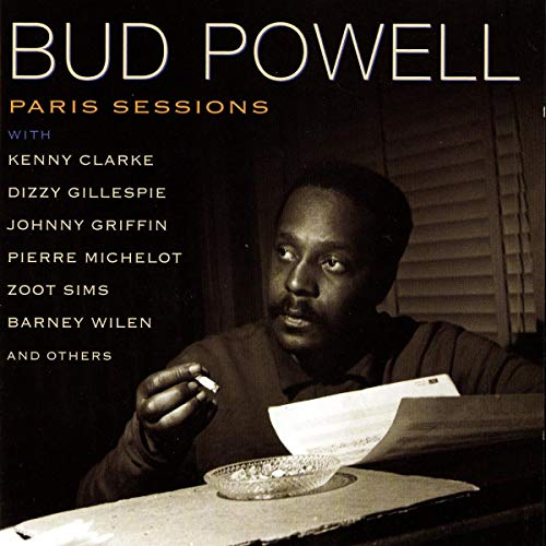 Bud Powell: The Paris Sessions by Bud Powell