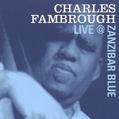 Charles Fambrough: Live @ Zanzibar Blue
