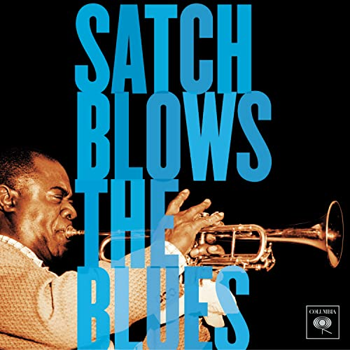Louis Armstrong: Satch Blows The Blues