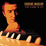 Album The Fuse Is Lit by Eugene Maslov