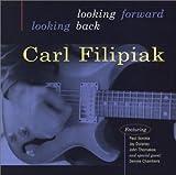 Album Looking Forward  Looking Back by Carl Filipiak