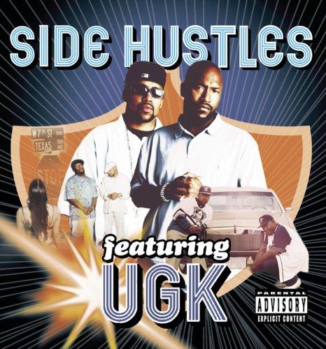 Side Hustles : UGK