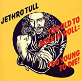 Too Old To Rock 'N' Roll: Too Young To Die! (1976)