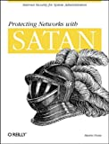 Protecting Networks With Satan: Internet Security for System Administrators