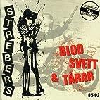 Blod Svett Och Tarar by Strebers