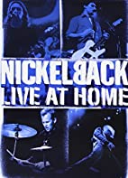 Nickelback - Live at Home by Amber Cordero
